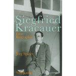 """Jörg Später: """"Siegfried Kracauer – Eine Biographie"""""""